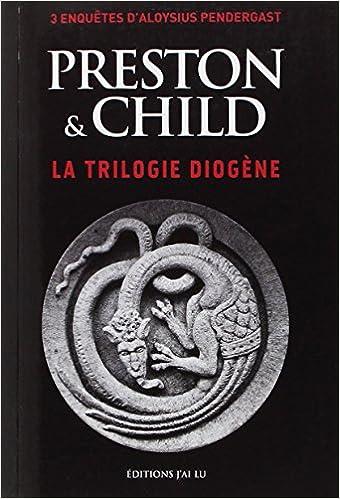 Trilogie Diogene La 3 Enquetes D Aloysius Pendergast