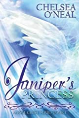Juniper's Princess - The Angel Crest Series: Book One by Chelsea O'Neal (2013-07-02) Mass Market Paperback