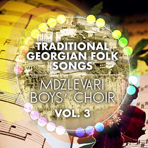 Traditional Georgian Folk Songs, Vol. 3