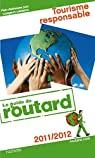 Guide du routard. Tourisme responsable. 2011-2012 par Guide du Routard