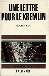 Une lettre pour le Kremlin par Noel Behn
