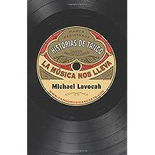 Historias de Tango: la música nos lleva (Spanish Edition)