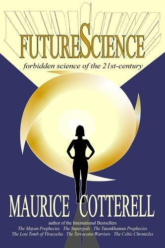 FutureScience: Forbidden Science of the 21st-century by Maurice M. Cotterell (2015-05-01) (Futurescience Forbidden Science Of The 21st Century)