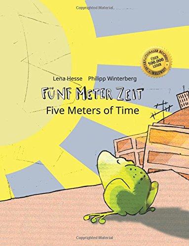 Fünf Meter Zeit/Five Meters of Time: Kinderbuch Deutsch-Englisch (zweisprachig/bilingual)