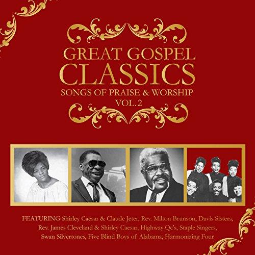 Great Gospel Classics: Songs of Praise & Worship, Vol. 2