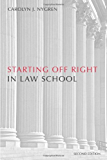 Starting Off Right in Law School, Second Edition