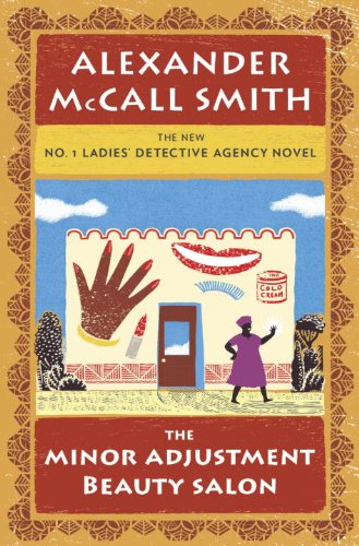 The Minor Adjustment Beauty Salon: No. 1 Ladies' Detective Agency (14) (No. 1 Ladies' Detective Agency Series) pdf