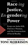 img - for Race-ing Justice, En-Gendering Power: Essays on Anita Hill, Clarence Thomas, and the Construction of Social Reality book / textbook / text book