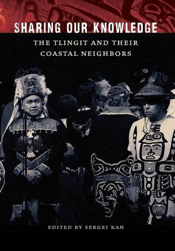 Sharing Our Knowledge: The Tlingit and Their Coastal Neighbors