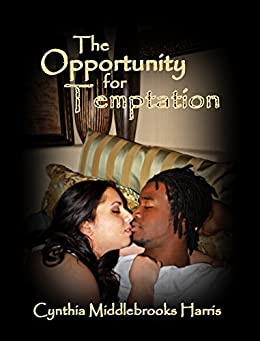 The Opportunity for Temptation (Temptations Book 1) by [Harris, Cynthia Middlebrooks]