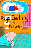 Pigs Can't Fly, Paul Gitto, 1470136406