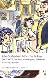So You Think You Know Jane Austen?, John Sutherland and Deirdre Le Faye, 0199538999
