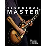 Technique Master: 53 Warm-ups to Revolutionize Your Guitar Playing (Volume 1)