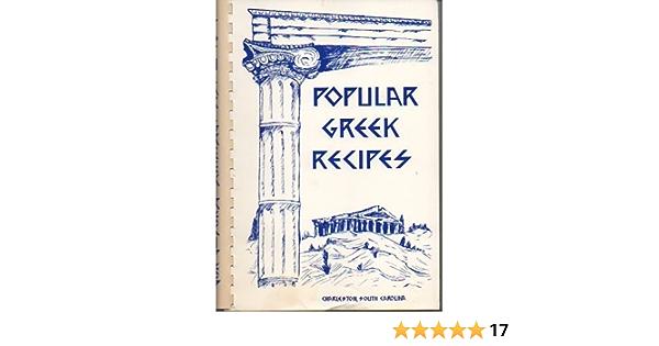 Popular Greek Recipes Ladies Of The Philoptochos Society Holy Trinity Greek Orthodox Church Amazon Com Books