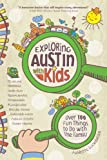 Exploring Austin with Kids, Annette Lucksinger, 099122700X