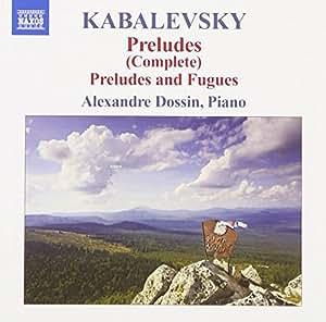 Kabalevsky: Preludes (Complete); Preludes and Fugues