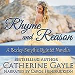 Rhyme and Reason: Bexley-Smythe Quintet, Novella 2   Catherine Gayle