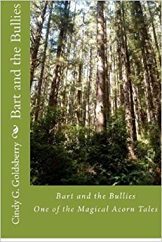 Bart and the Bullies: One of the Magical Acorn Tales: Volume 1