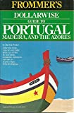 Dollarwise Guide to Portugal, Madeira and the Azores, 1984-85, Haggart, 0671467921