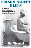 Folsom Street Blues: A Memoir of 1970s SoMa and Leatherfolk in Gay San Francisco