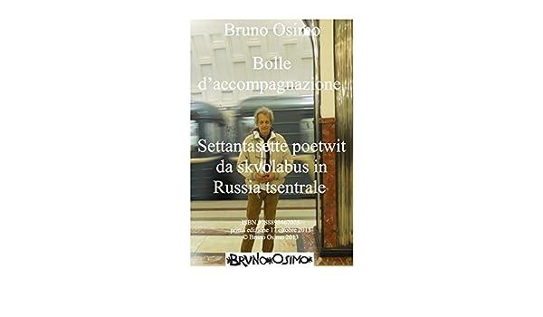Amazon.com: Bolle daccompagnazione: Settantasette poetwit da skvolabus in Russia tsentrale (poesie di Bruno Osimo Vol. 4) (Italian Edition) eBook: Bruno ...