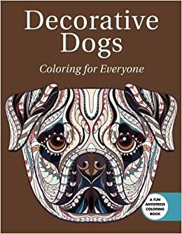 Amazon Decorative Dogs Coloring For Everyone 9781510714922 Skyhorse Publishing Books