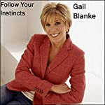 Follow Your Instincts | Gail Blanke