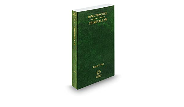 Criminal Law 2015 2016 Ed Vol 4 Iowa Practice Series Robert