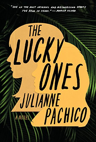 The Lucky Ones: A Novel by [Pachico, Julianne]