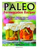 Paleo Fermentation Recipes, Lisa Merreta, 1494794780