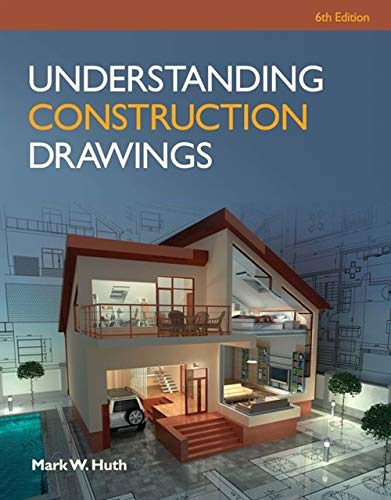 Understanding Construction Drawings, 6th Edition