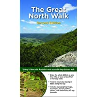 Great North Walk 2/e: Sydney to Newcastle: Australia's most accessible long-distance walk