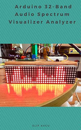 Arduino 32-Band Audio Spectrum Visualizer Analyzer, Elif