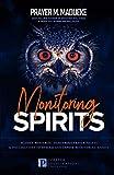 Monitoring Spirits: Hidden Mysteries, Dangerous