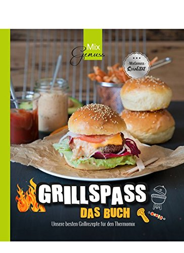 GRILLSPASS   Das Buch  Unsere Besten Grillrezepte Für Den Thermomix