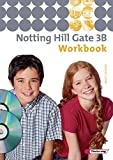Notting Hill Gate - Ausgabe 2007: Workbook 3B mit Multimedia-Sprachtrainer und Audio-CD