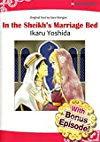 img - for [With Bonus Episode!] IN THE SHEIKH'S MARRIAGE BED (Harlequin comics) book / textbook / text book
