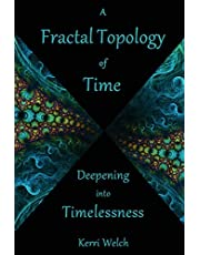 A Fractal Topology of Time: Deepening into Timelessness