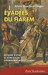 Evadées du harem : Affaire d'Etat et féminisme à Constatinople (1906) par Quella-Villéger