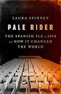Book Cover: Pale Rider: The Spanish Flu of 1918 and How It Changed the World
