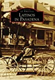 Latinos in Pasadena, Roberta H. Martínez, 0738569550