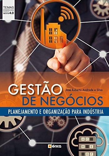 GESTÃO DE NEGÓCIOS - PLANEJAMENTO E ORGANIZAÇÃO PARA INDÚSTRIA