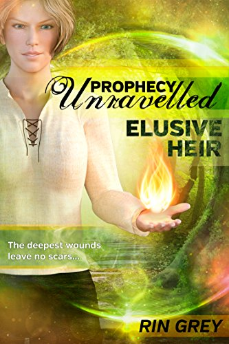 Elusive Heir (Prophecy Unravelled Book 1) by [Grey, Rin]