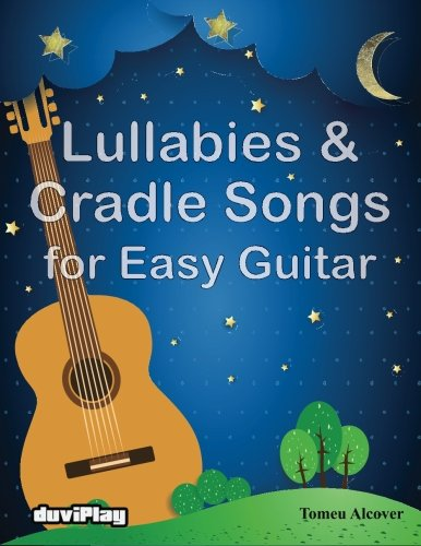 Lullabies & Cradle Songs for Easy Guitar