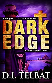 DARK EDGE: Prequel to the COIL Series by [Telbat, D.I.]