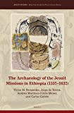 The Archaeology of the Jesuit Missions in Ethiopia (15571632), (Jesuit Studies)