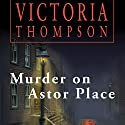 Murder on Astor Place: Gaslight Mystery, Book 1 Audiobook by Victoria Thompson Narrated by Callie Beaulieu