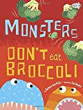 Monsters Don't Eat Broccoli, Barbara Jean Hicks, 038575521X