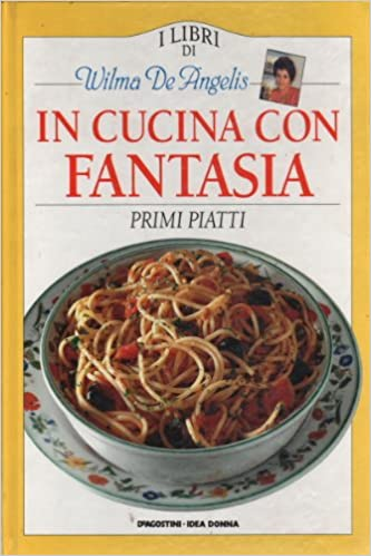 In cucina con fantasia: AA.VV.: Amazon.com: Books