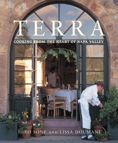 Terra: Cooking from the Heart of Napa Valley by Hiro Sone, Lissa Doumani